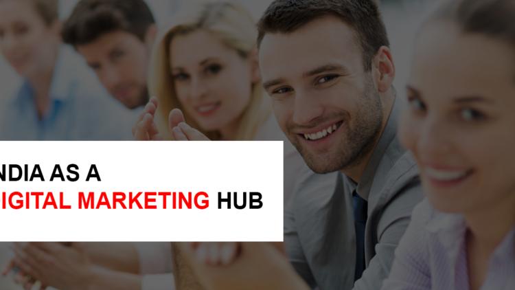 India as a Digital Marketing Hub