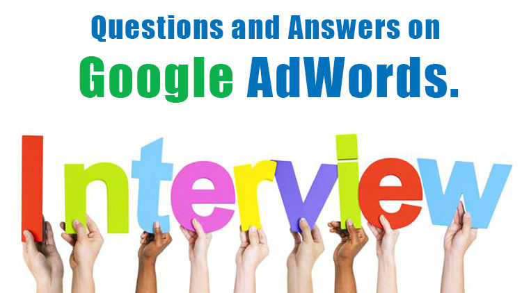Most Important Interview Questions and Answers on Google AdWords.