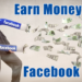 Top Tips to Earn Money with Facebook Ads
