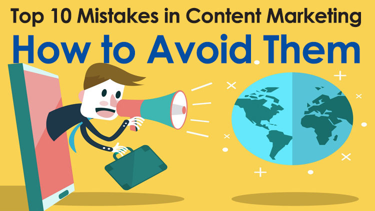 Top 10 Mistakes in Content Marketing and How to Avoid Them