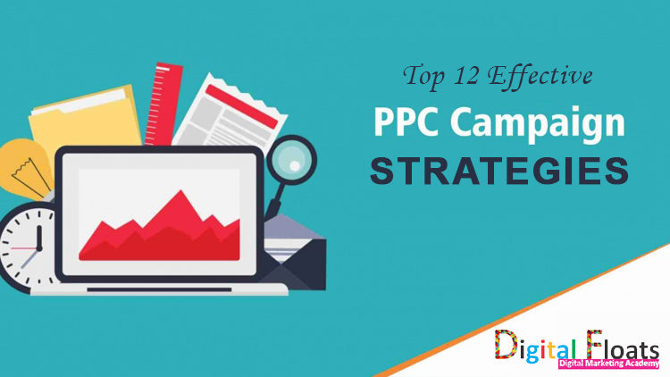 Top 12 Effective PPC Campaign Strategies in Real Time