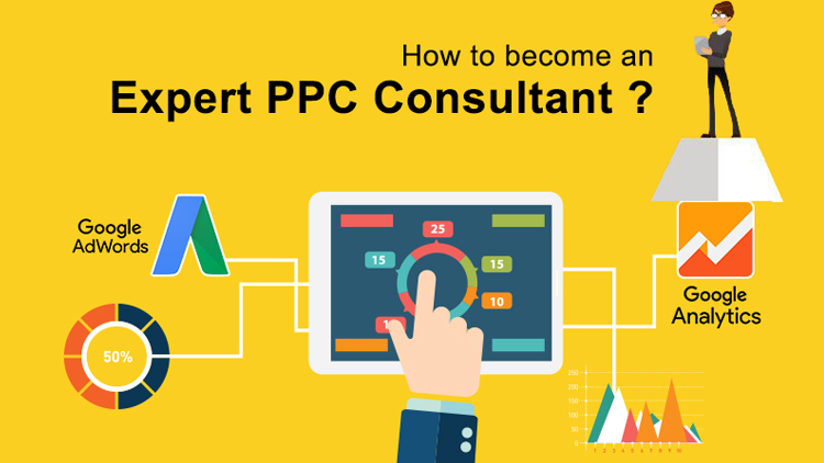 How to Become an Expert PPC Consultant?