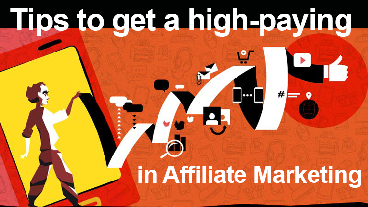 Tips to get a high-paying in Affiliate Marketing