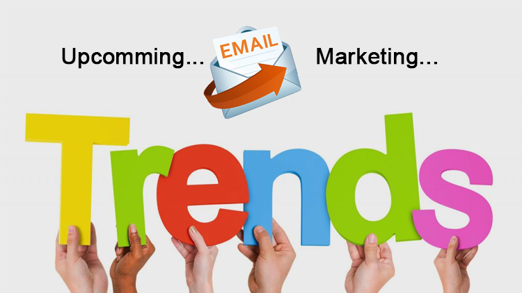 Upcoming Email Marketing Trends in 2018