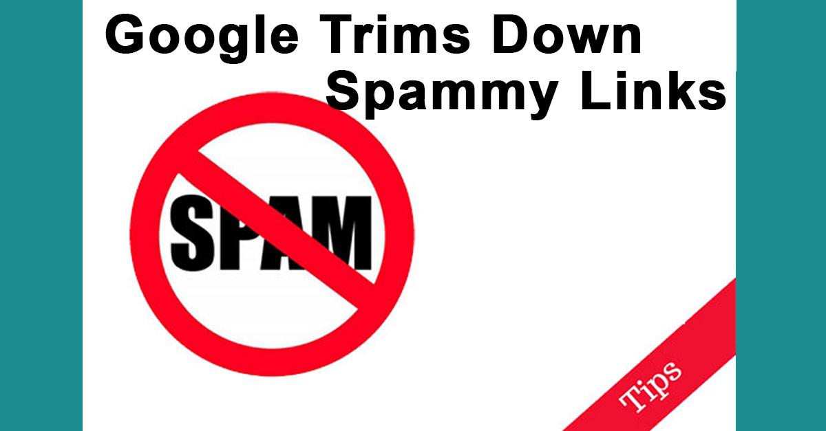 Google Trims Down Spammy Links by Half
