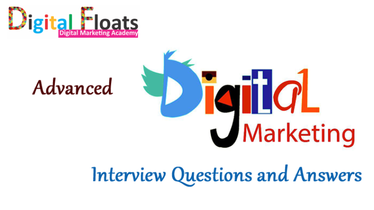 Advanced Digital Marketing Interview Questions and Answers 2018