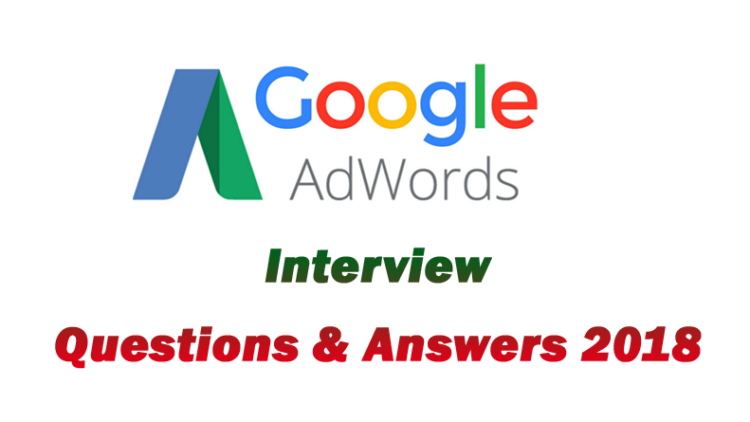 Top 17 Google Adwords (PPC) Interview Questions and Answers 2018